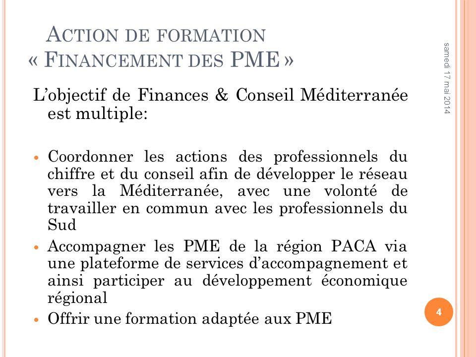A CTION DE FORMATION « F INANCEMENT DES PME » Quel est le but de cette formation.