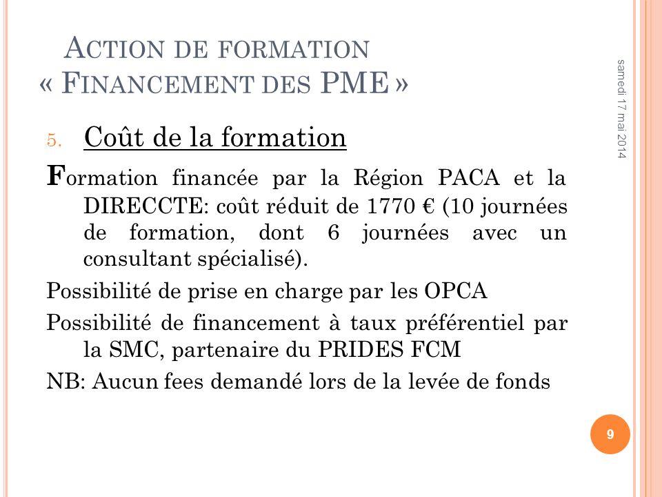 D E L A CTION DE FORMATION « F INANCEMENT DES PME » AU « G UIDE DES ACTEURS DU FINANCEMENT DE L ENTREPRISE EN PACA »… 10 samedi 17 mai 2014