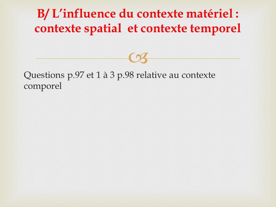 EPISODELIEUORGANISATIO N POSTURE IMPACT DE LA COMMUNICA TION 1 2 B/ Linfluence du contexte matériel : contexte spatial et contexte temporel 2.