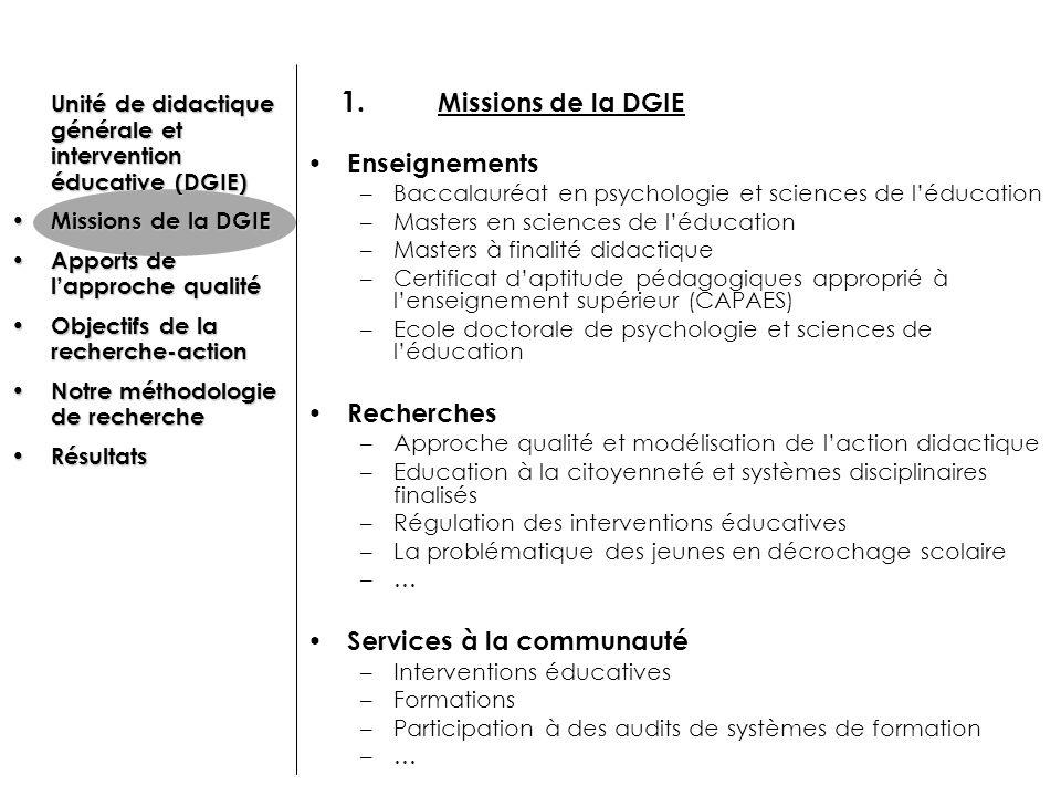 1. Missions de la DGIE Enseignements –Baccalauréat en psychologie et sciences de léducation –Masters en sciences de léducation –Masters à finalité did