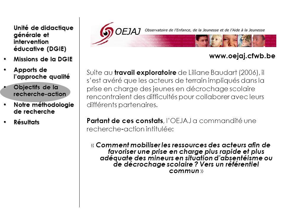 www.oejaj.cfwb.be Suite au travail exploratoire de Liliane Baudart (2006), il sest avéré que les acteurs de terrain impliqués dans la prise en charge