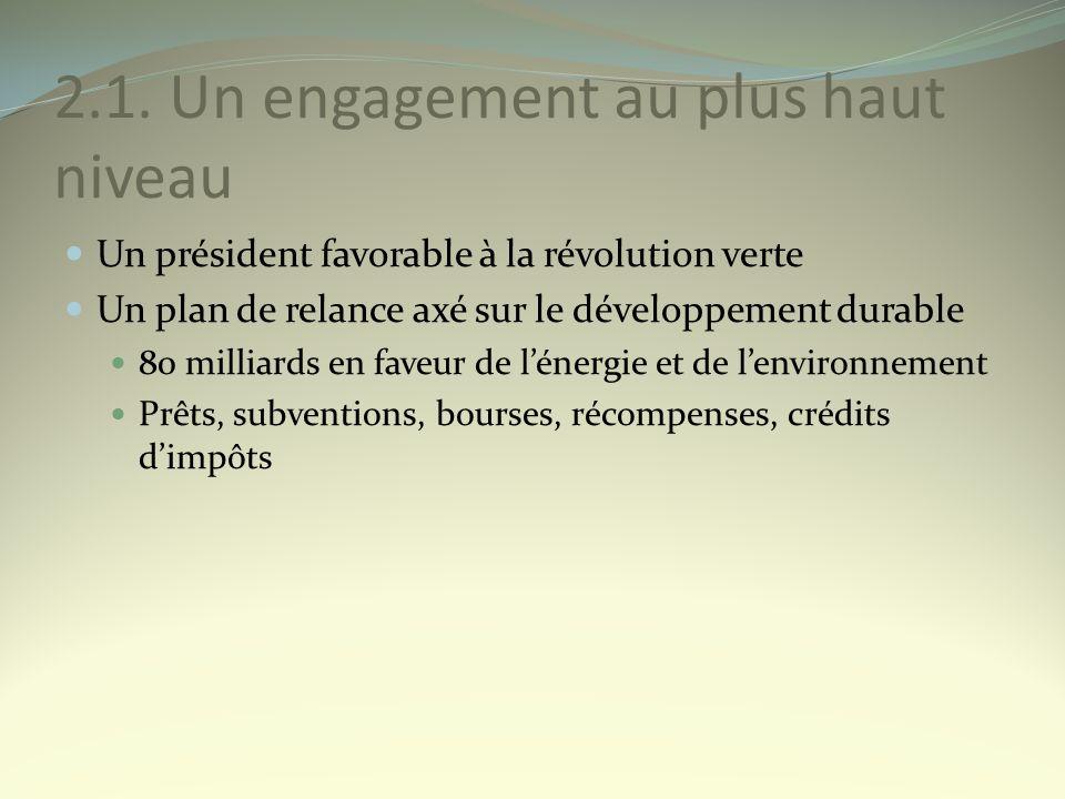 2.1. Un engagement au plus haut niveau Un président favorable à la révolution verte Un plan de relance axé sur le développement durable 80 milliards e