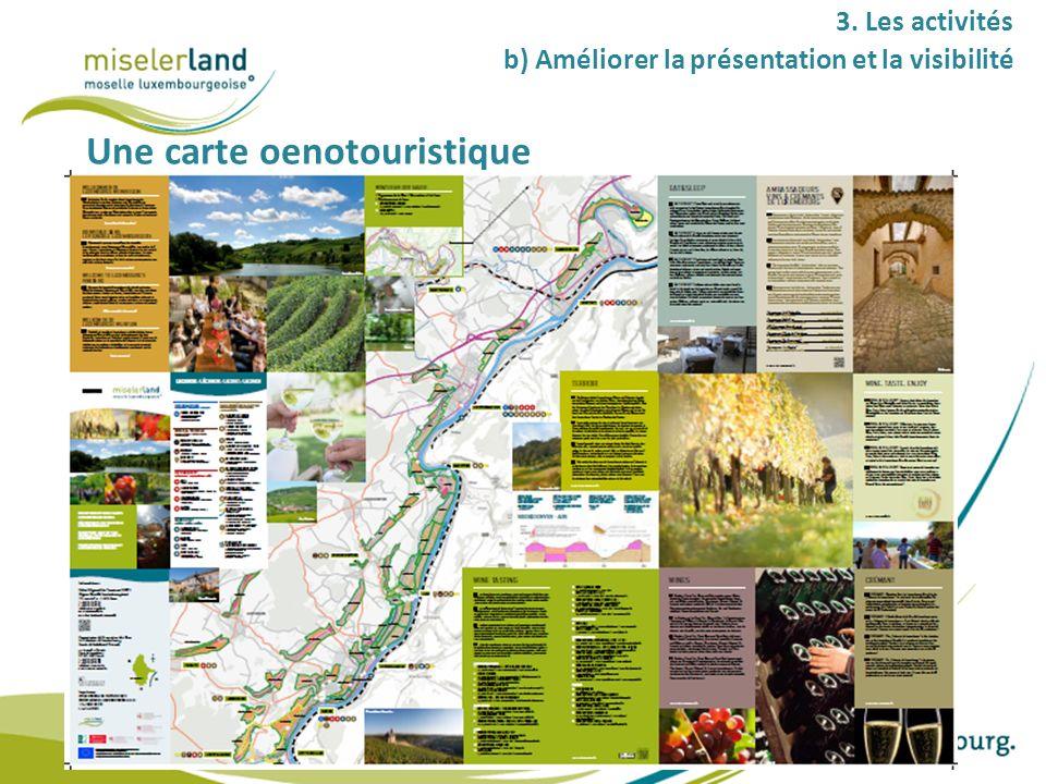 3. Les activités b) Améliorer la présentation et la visibilité Une carte oenotouristique
