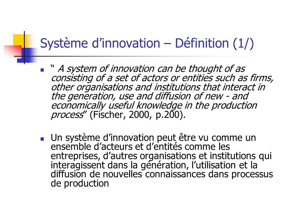 Système dinnovation – Définition (2/) Quelques définitions préalables Innovation Innovation = « Les innovations technologiques de produit et de procédé (TPP) couvrent les produits et les procédés technologiquement nouveaux ainsi que les améliorations technologiques importantes de produits et de procédés qui ont été accomplies.
