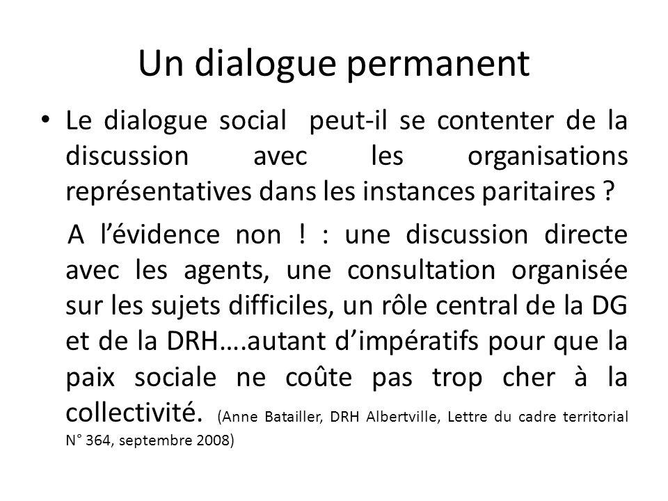 Un dialogue permanent Le dialogue social peut-il se contenter de la discussion avec les organisations représentatives dans les instances paritaires .