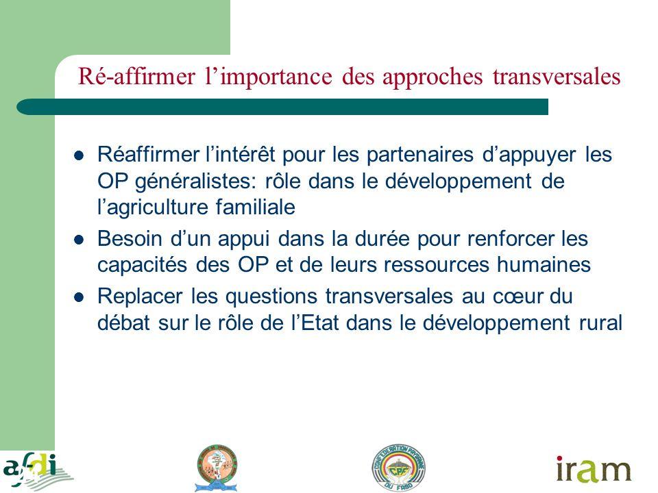 24 Ré-affirmer limportance des approches transversales Réaffirmer lintérêt pour les partenaires dappuyer les OP généralistes: rôle dans le développeme