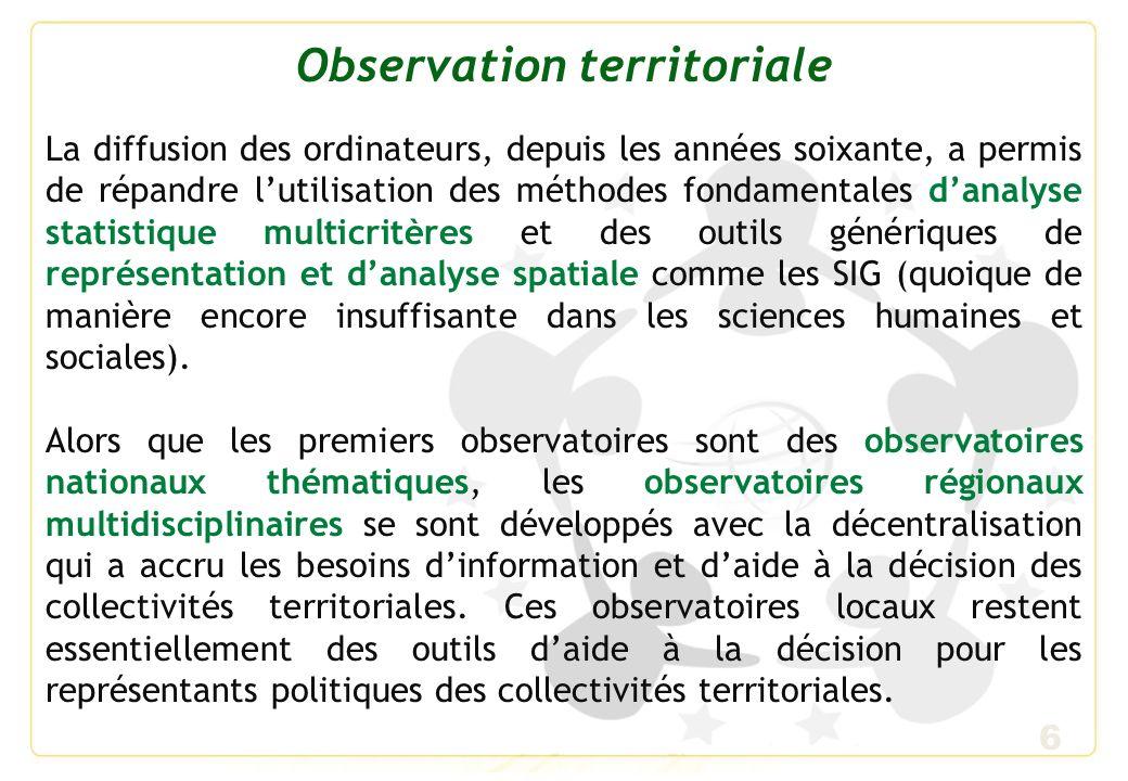 7 Observation coopérative et participative Les observatoires locaux coopératifs et participatifs, ouverts à la société civile, constituent lévolution la plus récente.