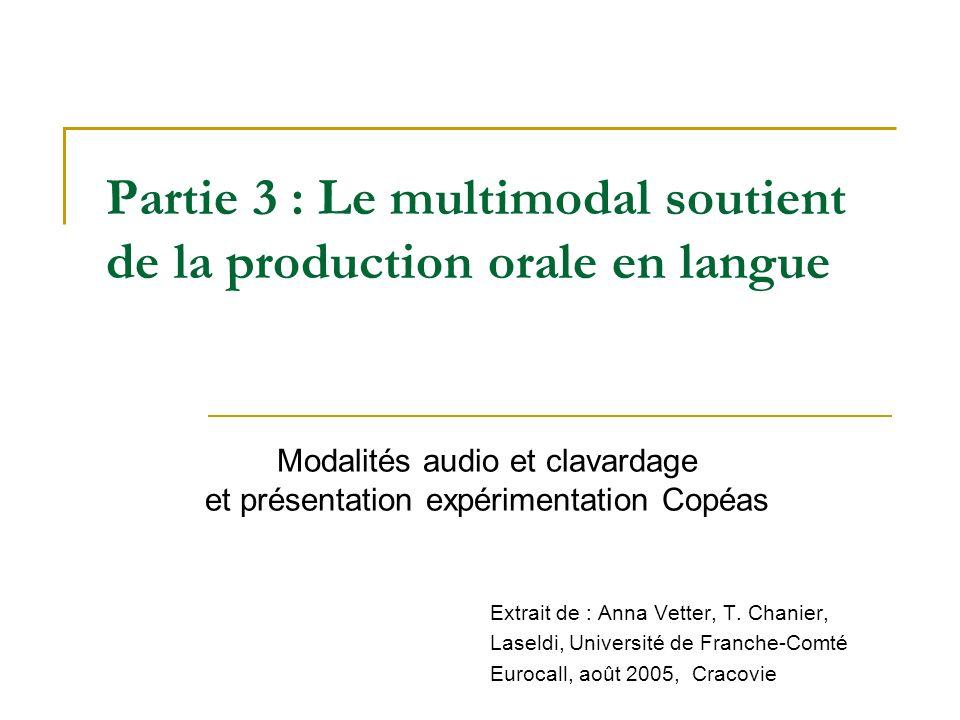 Partie 3 : Le multimodal soutient de la production orale en langue Extrait de : Anna Vetter, T.