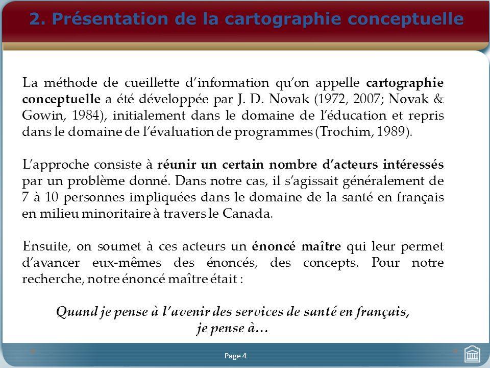 2. Présentation de la cartographie conceptuelle Page 4 La méthode de cueillette dinformation quon appelle cartographie conceptuelle a été développée p