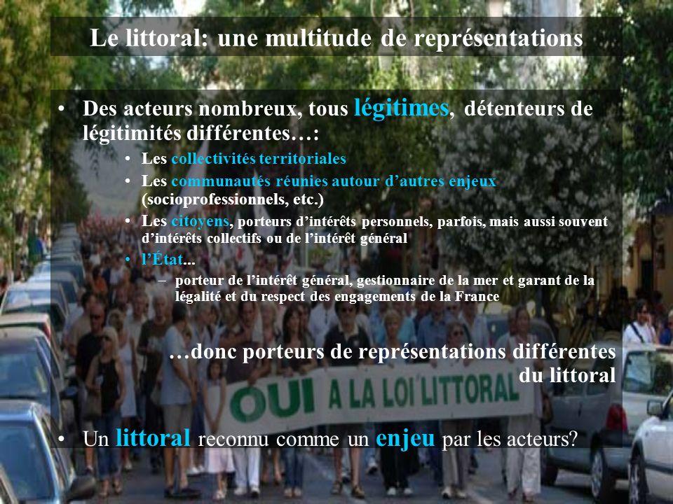Le littoral: une multitude de représentations Des acteurs nombreux, tous légitimes, détenteurs de légitimités différentes…: Les collectivités territor