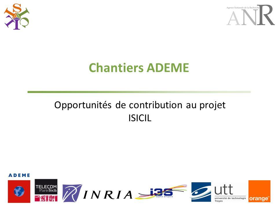 Chantiers ADEME Opportunités de contribution au projet ISICIL