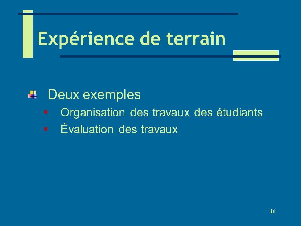 11 Expérience de terrain Deux exemples Organisation des travaux des étudiants Évaluation des travaux