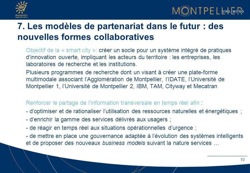 7. Les modèles de partenariat dans le futur : des nouvelles formes collaboratives Objectif de la « smart city »: créer un socle pour un système intégr