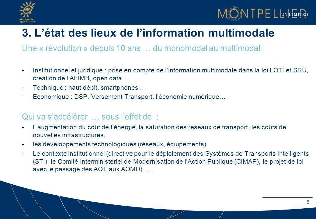 3. Létat des lieux de linformation multimodale Une « révolution » depuis 10 ans … du monomodal au multimodal : -Institutionnel et juridique : prise en