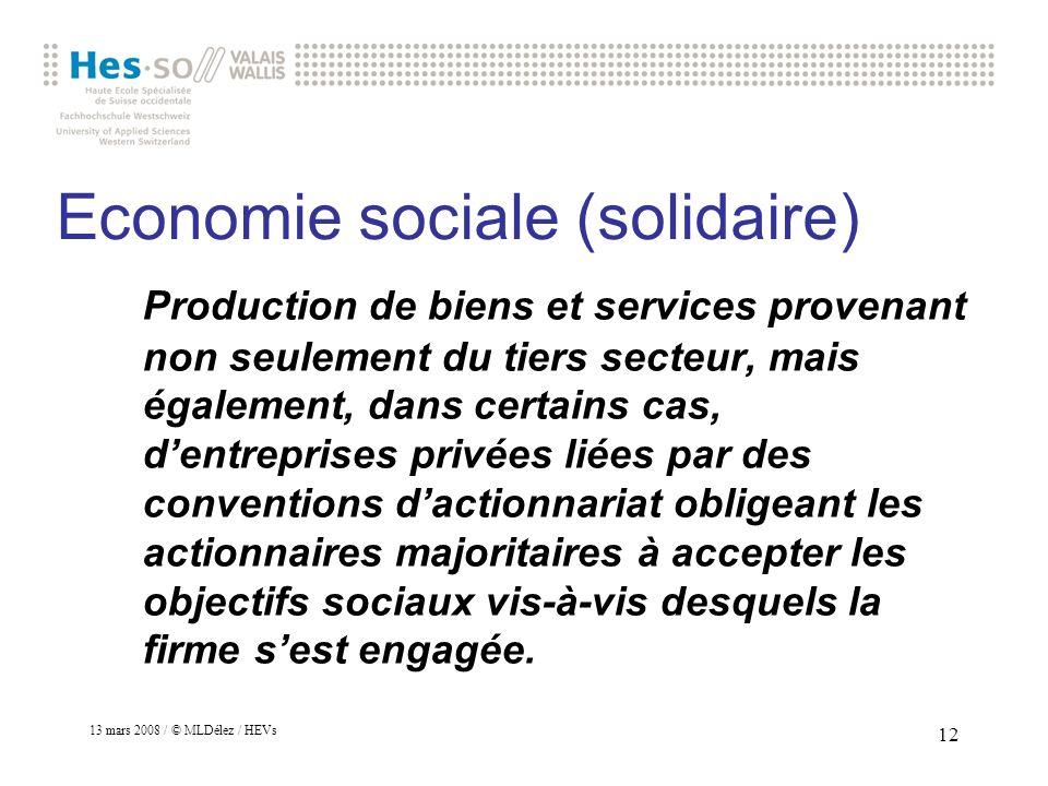 13 mars 2008 / © MLDélez / HEVs 13 Changement de vocabulaire Ces institutions et organisations sont perçues de manière négative.