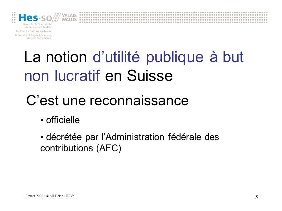 13 mars 2008 / © MLDélez / HEVs 6 La notion dutilité publique 1.