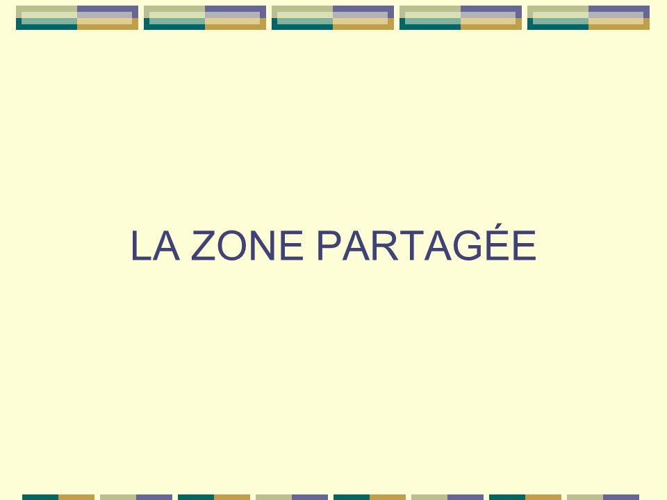 LA ZONE PARTAGÉE