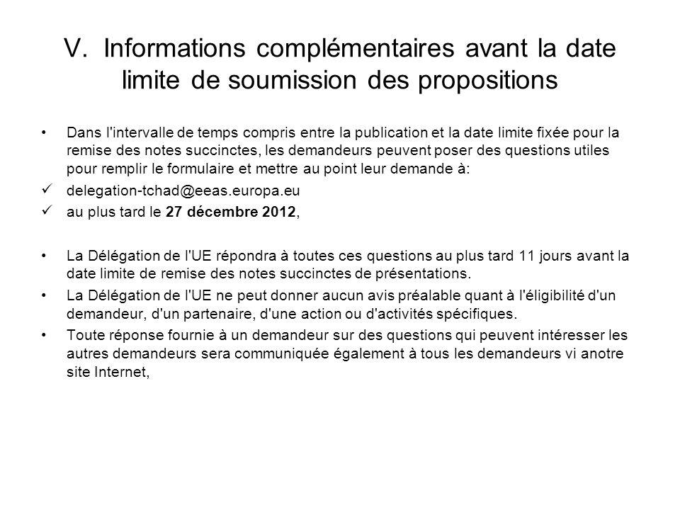 V. Informations complémentaires avant la date limite de soumission des propositions Dans l'intervalle de temps compris entre la publication et la date