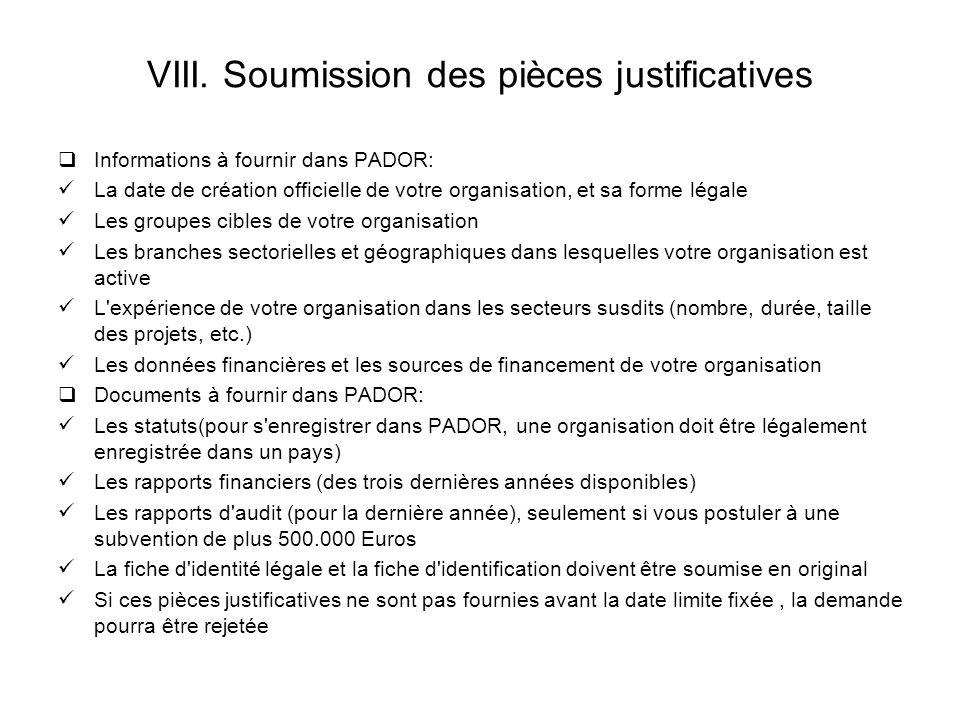 VIII. Soumission des pièces justificatives Informations à fournir dans PADOR: La date de création officielle de votre organisation, et sa forme légale