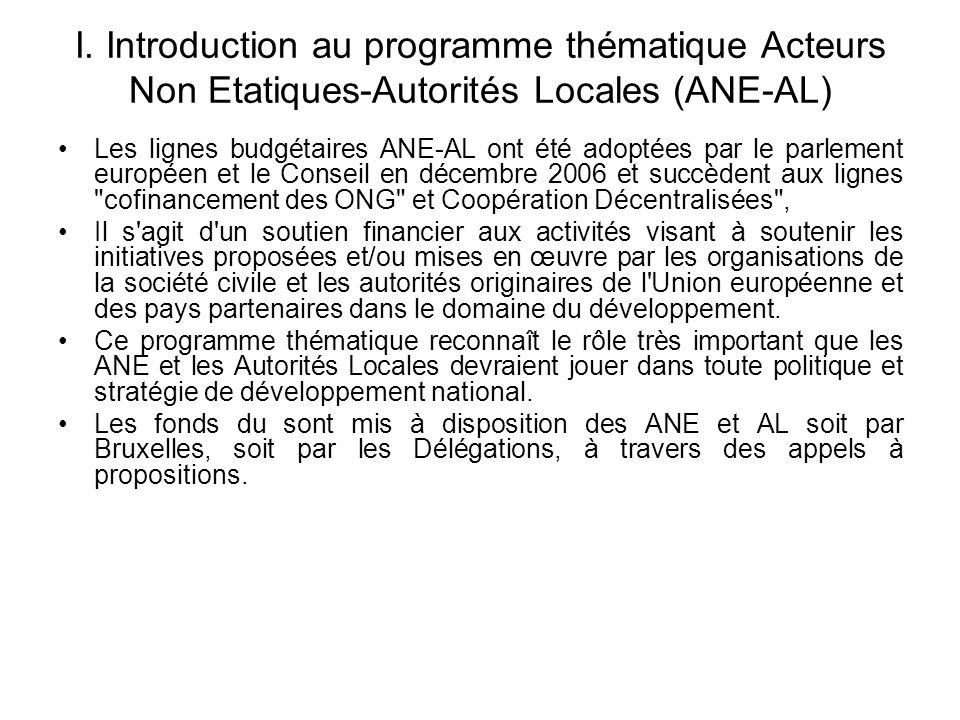 I. Introduction au programme thématique Acteurs Non Etatiques-Autorités Locales (ANE-AL) Les lignes budgétaires ANE-AL ont été adoptées par le parleme
