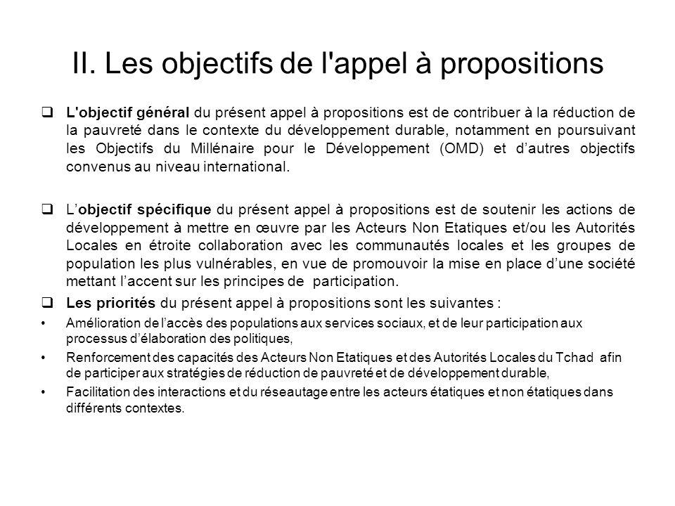 II. Les objectifs de l'appel à propositions L'objectif général du présent appel à propositions est de contribuer à la réduction de la pauvreté dans le