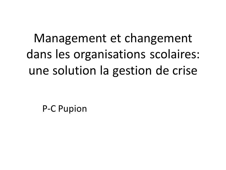 Management et changement dans les organisations scolaires: une solution la gestion de crise P-C Pupion