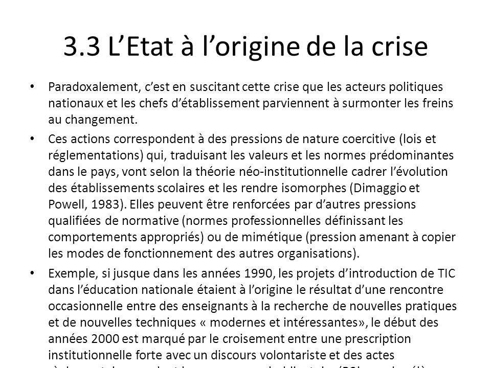 3.3 LEtat à lorigine de la crise Paradoxalement, cest en suscitant cette crise que les acteurs politiques nationaux et les chefs détablissement parvie