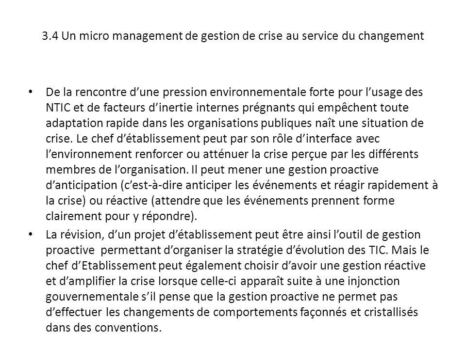 3.4 Un micro management de gestion de crise au service du changement De la rencontre dune pression environnementale forte pour lusage des NTIC et de f