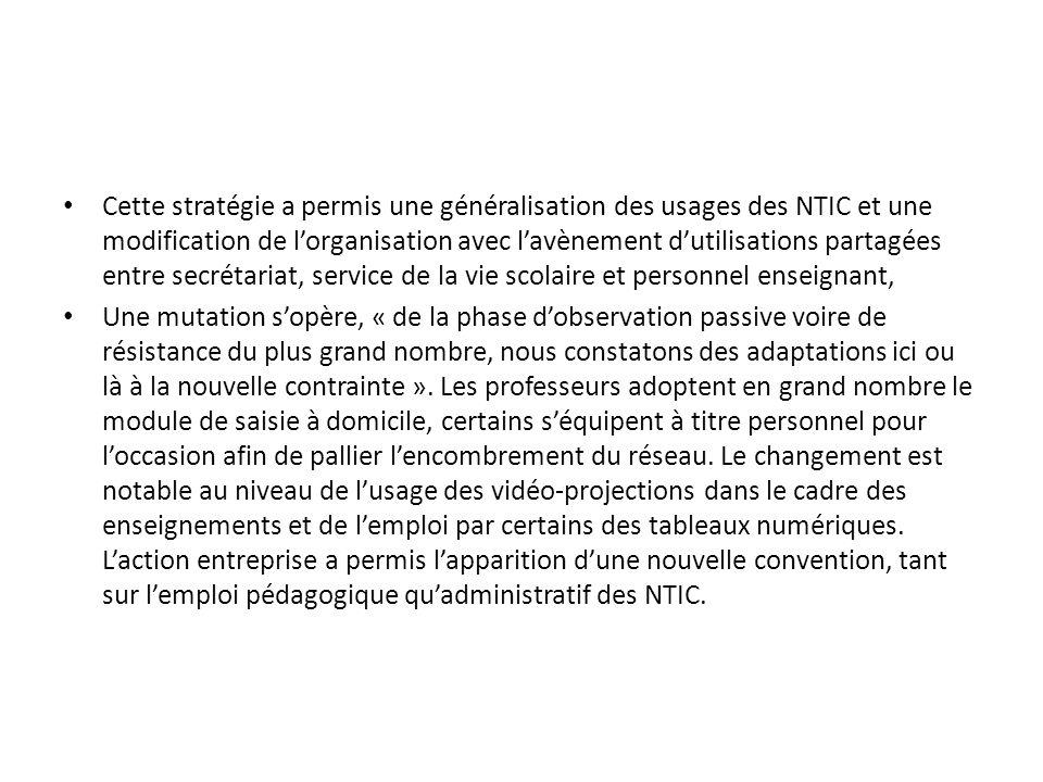 Cette stratégie a permis une généralisation des usages des NTIC et une modification de lorganisation avec lavènement dutilisations partagées entre sec