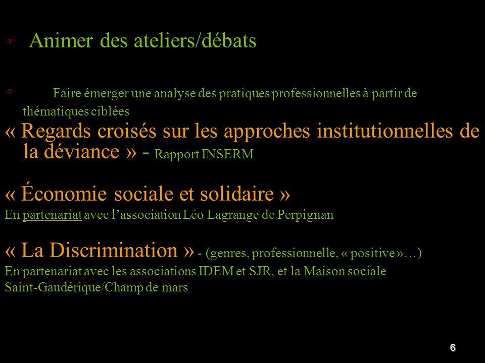 LES PARTENAIRES - Université « Via Domitia » - Institut Régional du Travail Social(IRTS) - Pôle Régional du Développement Social -Associations -Maison De lEmploi