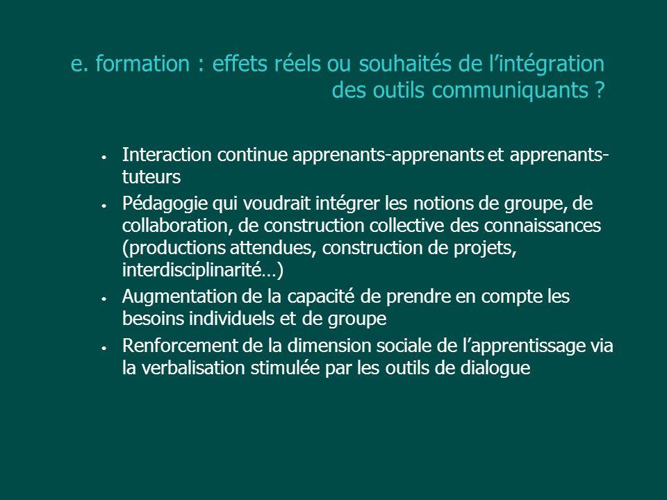 e. formation : effets réels ou souhaités de lintégration des outils communiquants ? Interaction continue apprenants-apprenants et apprenants- tuteurs