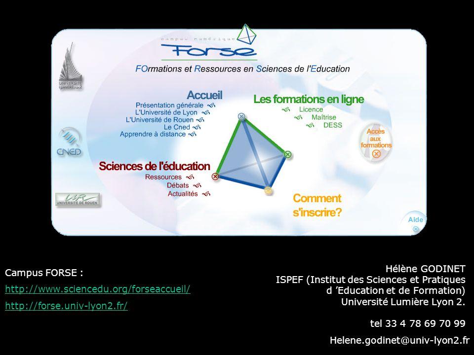 Hélène GODINET ISPEF (Institut des Sciences et Pratiques d Education et de Formation) Université Lumière Lyon 2. tel 33 4 78 69 70 99 Helene.godinet@u