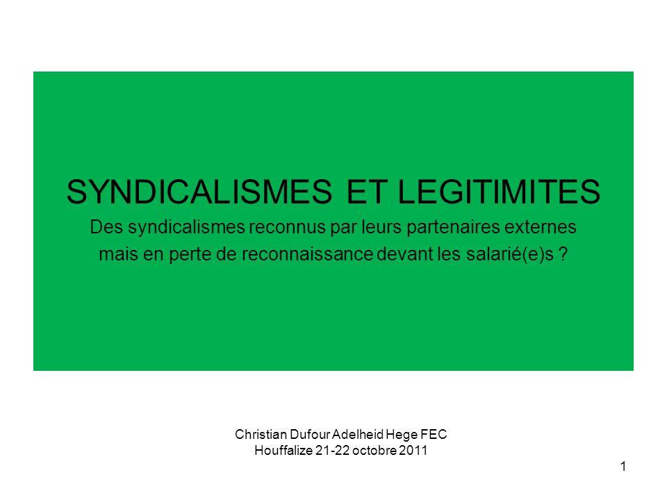 SYNDICALISMES ET LEGITIMITES Des syndicalismes reconnus par leurs partenaires externes mais en perte de reconnaissance devant les salarié(e)s .