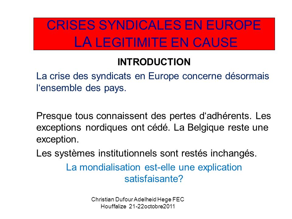 INTRODUCTION La crise des syndicats en Europe concerne désormais lensemble des pays.