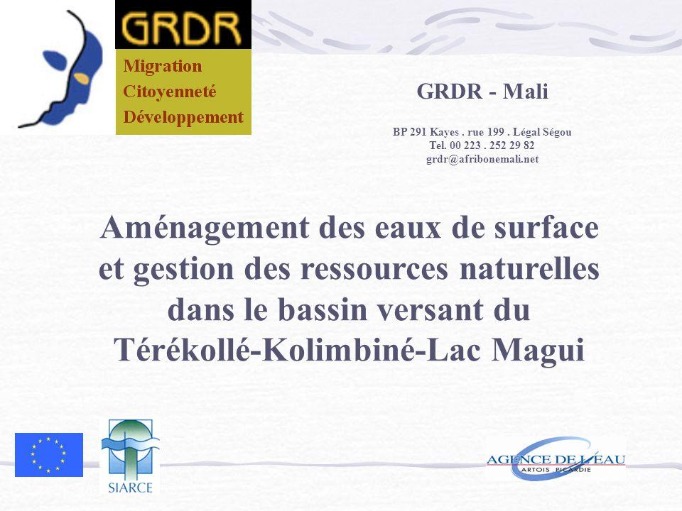 GRDR - Mali BP 291 Kayes. rue 199. Légal Ségou Tel. 00 223. 252 29 82 grdr@afribonemali.net Aménagement des eaux de surface et gestion des ressources