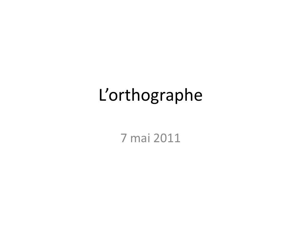 Lorthographe 7 mai 2011
