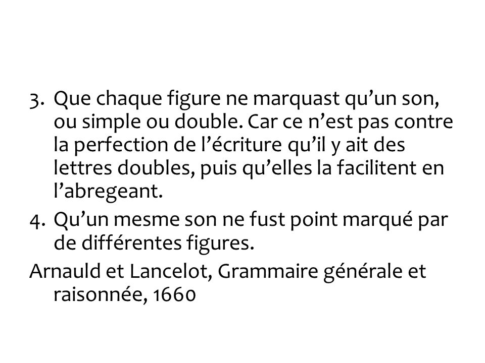3.Que chaque figure ne marquast quun son, ou simple ou double.