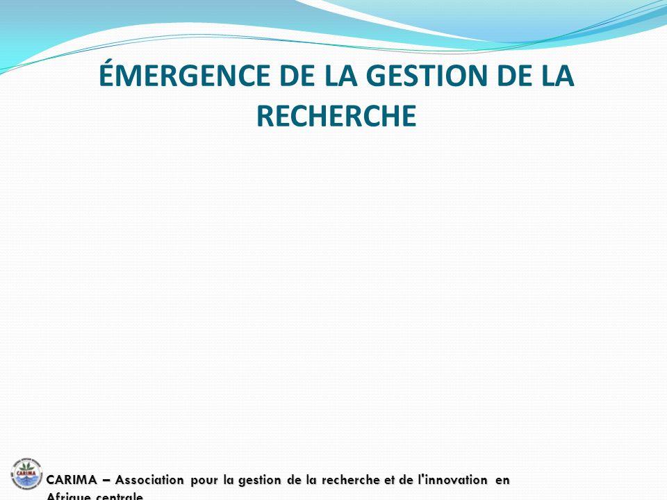 ÉMERGENCE DE LA GESTION DE LA RECHERCHE CARIMA – Association pour la gestion de la recherche et de l'innovation en Afrique centrale