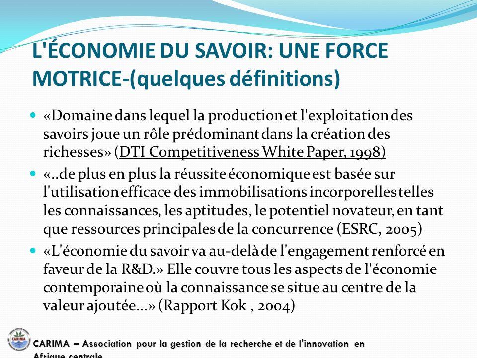 L'ÉCONOMIE DU SAVOIR: UNE FORCE MOTRICE-(quelques définitions) «Domaine dans lequel la production et l'exploitation des savoirs joue un rôle prédomina