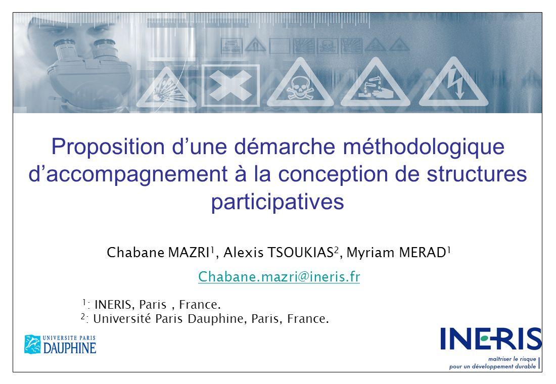 Proposition dune démarche méthodologique daccompagnement à la conception de structures participatives Chabane MAZRI 1, Alexis TSOUKIAS 2, Myriam MERAD
