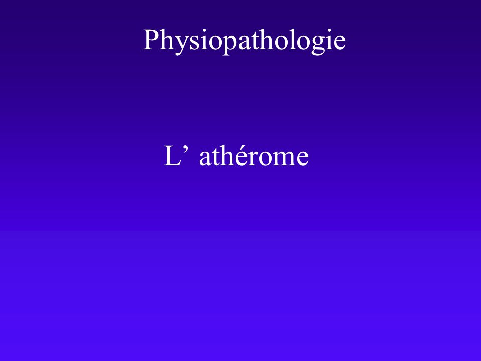 L athérome Physiopathologie