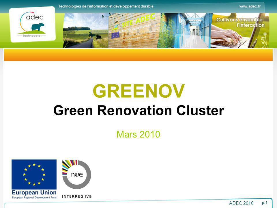 www.adec.frTechnologies de linformation et développement durable ADEC 2010 p.1 GREENOV Green Renovation Cluster Mars 2010
