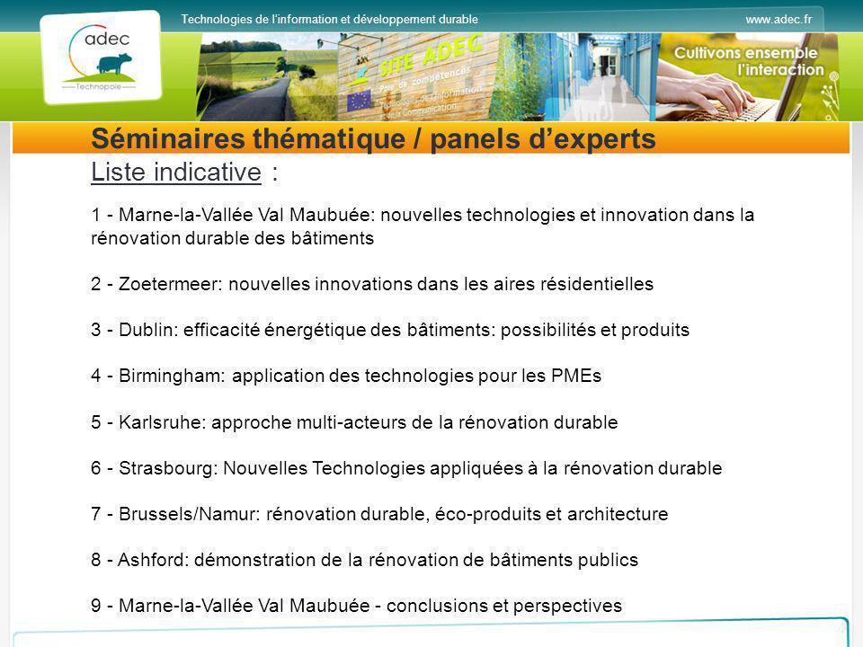 www.adec.frTechnologies de linformation et développement durable Séminaires thématique / panels dexperts Liste indicative : 1 - Marne-la-Vallée Val Ma