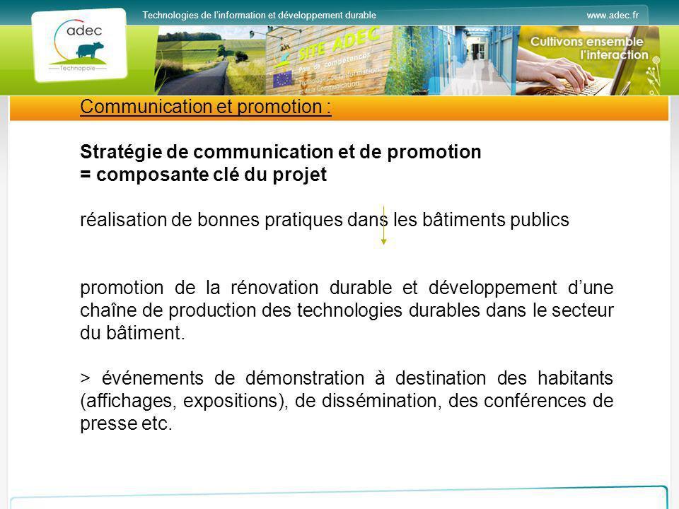 www.adec.frTechnologies de linformation et développement durable Communication et promotion : Stratégie de communication et de promotion = composante