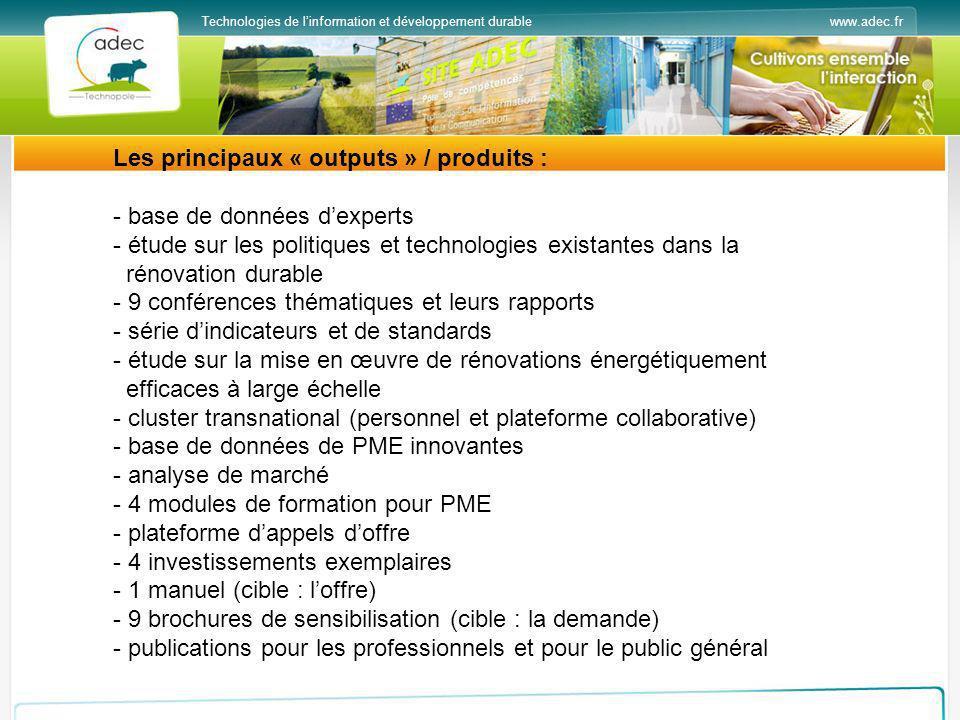 www.adec.frTechnologies de linformation et développement durable Les principaux « outputs » / produits : - base de données dexperts - étude sur les po