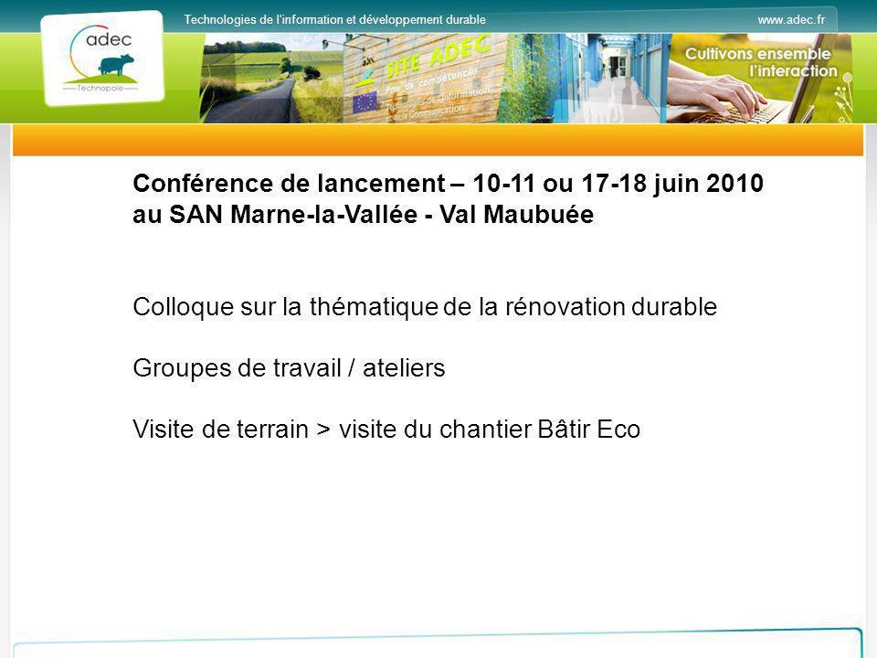 www.adec.frTechnologies de linformation et développement durable Conférence de lancement – 10-11 ou 17-18 juin 2010 au SAN Marne-la-Vallée - Val Maubu