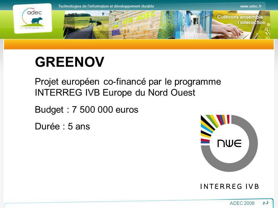 www.adec.frTechnologies de linformation et développement durable ADEC 2008 p.2 GREENOV Projet européen co-financé par le programme INTERREG IVB Europe
