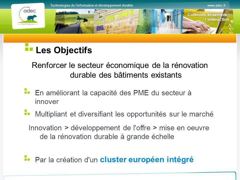 www.adec.frTechnologies de linformation et développement durable Les Objectifs Renforcer le secteur économique de la rénovation durable des bâtiments