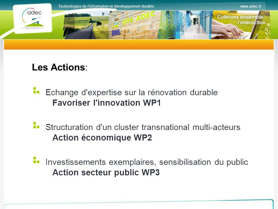 www.adec.frTechnologies de linformation et développement durable Les Actions : Echange d'expertise sur la rénovation durable Favoriser l'innovation WP