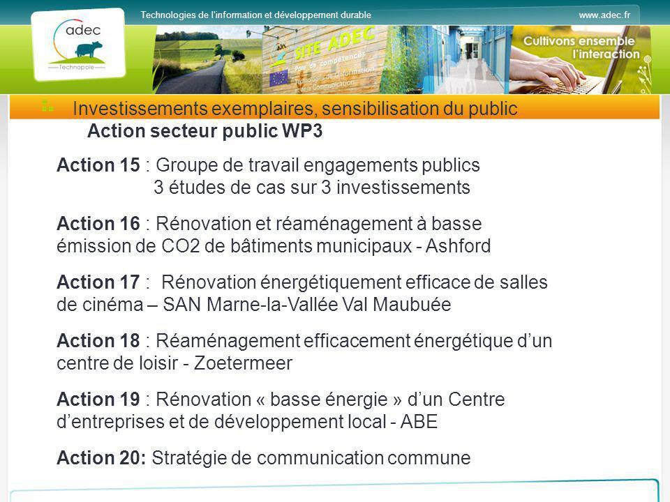 www.adec.frTechnologies de linformation et développement durable Investissements exemplaires, sensibilisation du public Action secteur public WP3 Acti